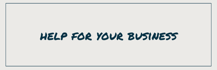 Help for Your Business