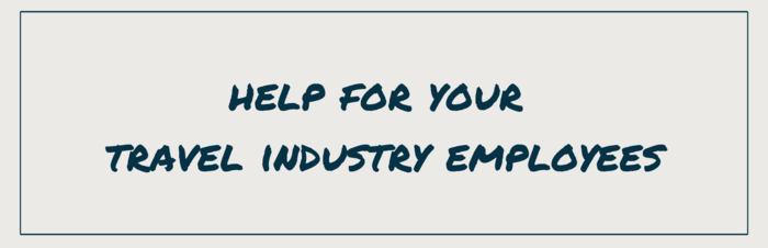 Help for Your Travel Industry Employees