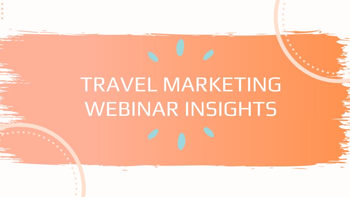 Travel Marketing Webinar Insights